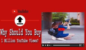 Why Should Buy 1 Million YouTube Views